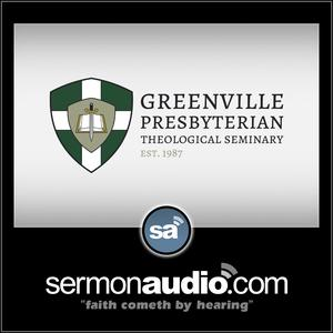 Greenville Seminary & Mt  Olive | SermonAudio