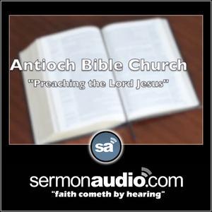 Antioch Bible Church   SermonAudio com