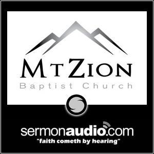 Mt  Zion Baptist Church   SermonAudio